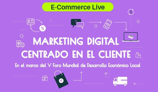 E-commerce Live – Marketing digital centrado en el cliente